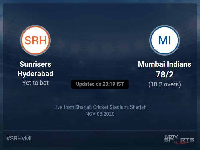 Sunrisers Hyderabad vs Mumbai Indians: IPL 2020 Live Cricket Score, Live Score Of Todays Match on NDTV Sports