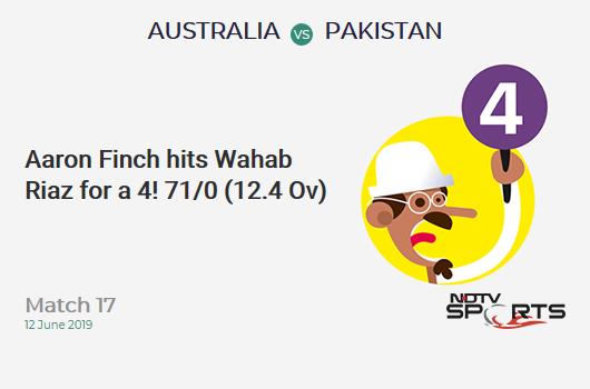 AUS vs PAK: Match 17: Aaron Finch hits Wahab Riaz for a 4! Australia 71/0 (12.4 Ov). CRR: 5.60
