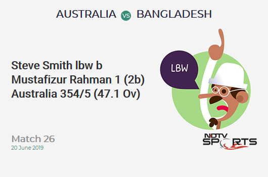 AUS vs BAN: Match 26: WICKET! Steve Smith lbw b Mustafizur Rahman 1 (2b, 0x4, 0x6). ऑस्ट्रेलिया 354/5 (47.1 Ov). CRR: 7.50