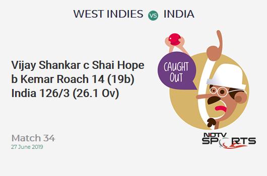 WI vs IND: Match 34: WICKET! Vijay Shankar c Shai Hope b Kemar Roach 14 (19b, 3x4, 0x6). भारत 126/3 (26.1 Ov). CRR: 4.81