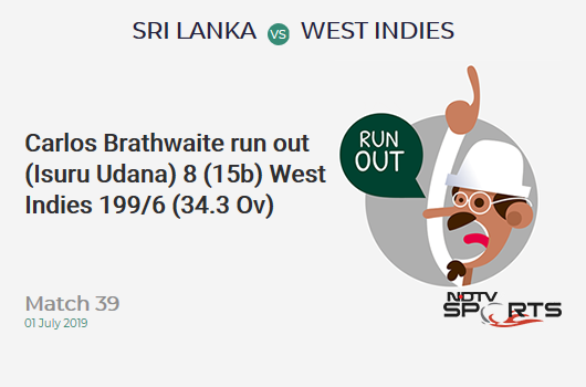 SL vs WI: Match 39: WICKET! Carlos Brathwaite run out (Isuru Udana) 8 (15b, 1x4, 0x6). वेस्ट इंडीज 199/6 (34.3 Ov). Target: 339; RRR: 9.03