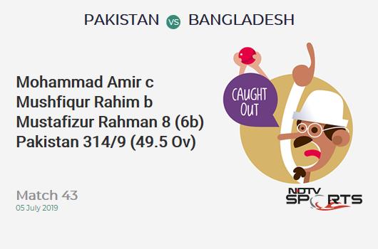 PAK vs BAN: Match 43: WICKET! Mohammad Amir c Mushfiqur Rahim b Mustafizur Rahman 8 (6b, 1x4, 0x6). पाकिस्तान 314/9 (49.5 Ov). CRR: 6.30