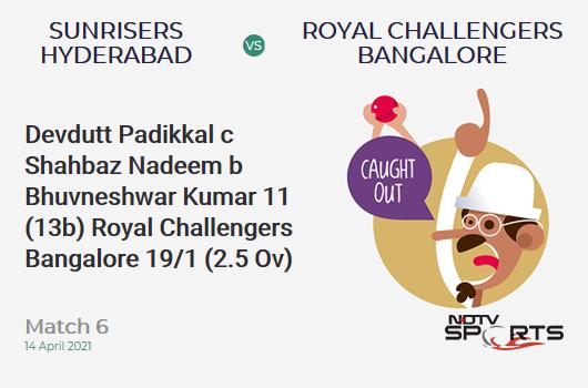 SRH vs RCB: Match 6: WICKET! Devdutt Padikkal c Shahbaz Nadeem b Bhuvneshwar Kumar 11 (13b, 2x4, 0x6). RCB 19/1 (2.5 Ov). CRR: 6.71