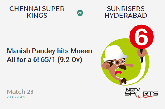 CSK vs SRH: Match 23: It's a SIX! Manish Pandey hits Moeen Ali. SRH 65/1 (9.2 Ov). CRR: 6.96