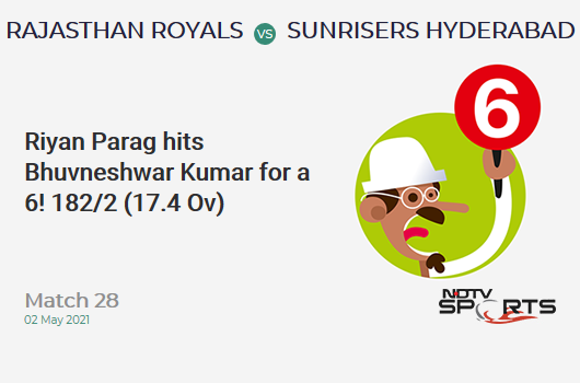RR vs SRH: Match 28: It's a SIX! Riyan Parag hits Bhuvneshwar Kumar. RR 182/2 (17.4 Ov). CRR: 10.3