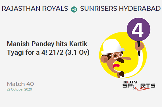 RR vs SRH: Match 40: Manish Pandey hits Kartik Tyagi for a 4! Sunrisers Hyderabad 21/2 (3.1 Ov). Target: 155; RRR: 7.96